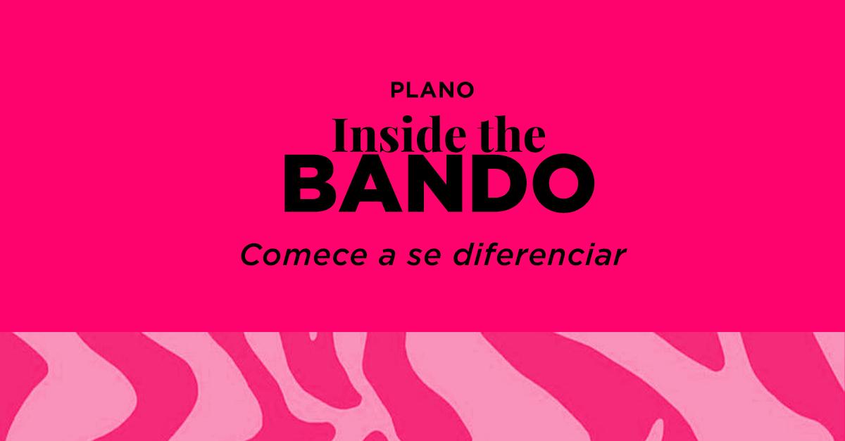 plano de serviço Inside the BANDO